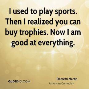 demetri-martin-demetri-martin-i-used-to-play-sports-then-i-realized ...