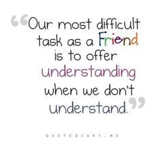 The friend who can be silent with us in a moment of despair or ...
