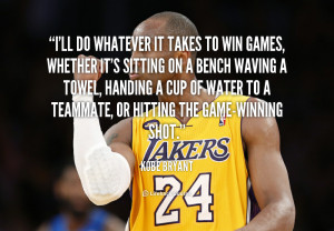 quote-Kobe-Bryant-ill-do-whatever-it-takes-to-win-42489.png