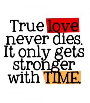True Love Never Dies Quotes And Sayings