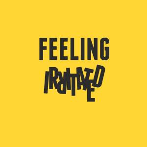 Feeling irritated