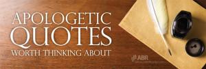 Apologetics Quotes Quotations