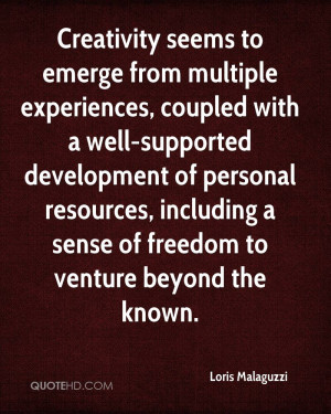 Creativity seems to emerge from multiple experiences, coupled with a ...