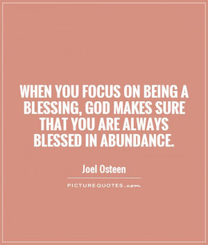 Being Blessed Quotes Focus on being a blessing,