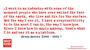 ... Makeup Artist Kevyn Aucoin Quote About The Fashion and Beauty Industry