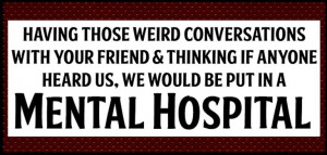 Quote ~ Friendship ~Mental ~ Funny ~
