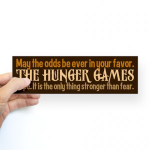 Hope Gifts > Hope Auto > Hunger Games Quotes Sticker (Bumper)
