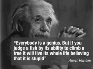 Albert Einstein – Everybody is a genius