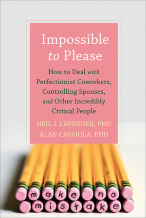 Impossible to Please: How to Deal with Perfectionist Coworkers ...