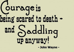 ... , Inspiration, John Wayne, Wall Quotes, Courage, Saddles, Cowboy Up