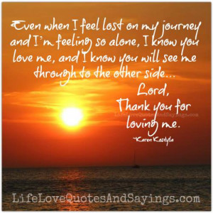 Even when I feel lost on my journey..