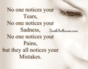 No one Notices Your Tears Sadness Pains, Sad Quotes