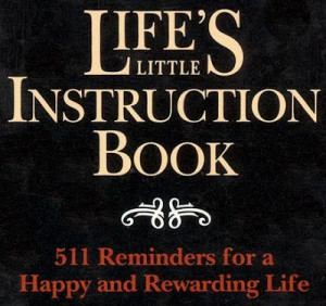 Life's Little Instruction Book, page 134 + a great quote . . .