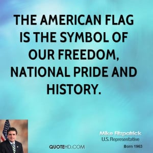 ... American flag is the symbol of our freedom, national pride and history