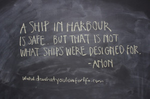 ... quotes ever. You are the captain of your own ship. Set sail today