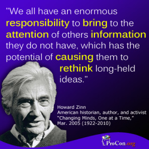 Howard Zinn - We all have an enormous responsibility to bring to the ...