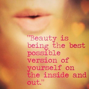 Beauty Is Being The Best Possible Version Of Yourself On The Inside ...