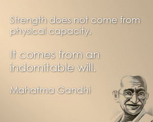 Poster>> Strength does not come from physical capacity, it comes from ...