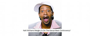 Related Pictures Tags Katt Williams Comedy Funny Quotes Comedian Weed