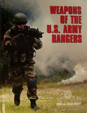 Weapons of the U.S. Army Rangers.