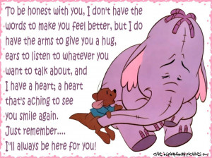 To be honest with you, I don't have the words to make you feel better ...