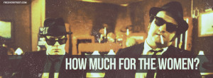 Blues Brothers How Much For The Women Quote Facebook Cover