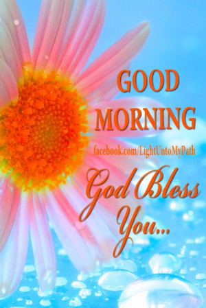 good morning god bless you quotes Good Morning God Bless You