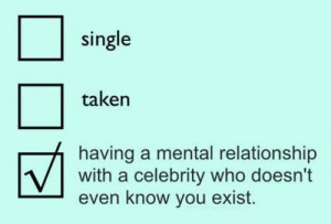 Having a mental relationship with a celebrity who doesn't even know ...