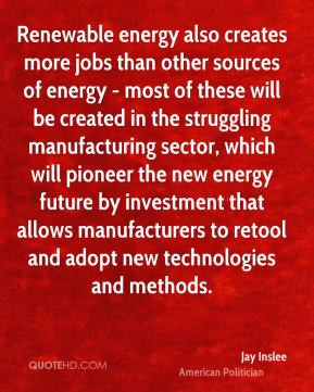Jay Inslee - Renewable energy also creates more jobs than other ...