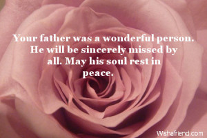 Condolence Message For Loss Of Father Your father was a wonderful