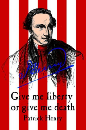 Patrick Henry, Give me liberty or give me death