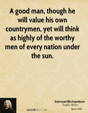 good man, though he will value his own countrymen, yet will think as ...