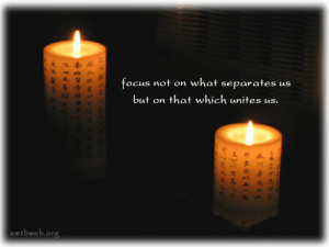 picture quotes - Focus not on what separates us but on that which ...
