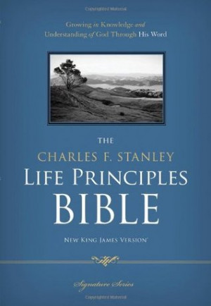 "Start by marking ""The Charles F. Stanley Life Principles Bible: A ..."