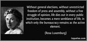 general elections, without unrestricted freedom of press and assembly ...