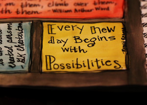 Every new day begins with possibilities.