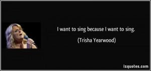 More Trisha Yearwood Quotes