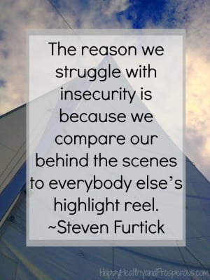 One of my favorite quotes of all time is by Pastor Steven Furtick ...