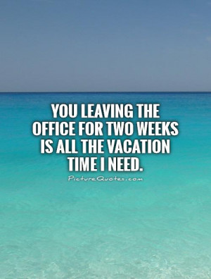 Work Quotes Vacation Quotes Funny Work Quotes Job Quotes Coworker ...