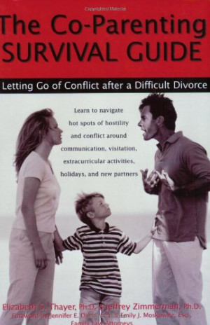 The Co-Parenting Survival Guide: Letting Go of Conflict After a ...