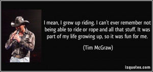 mean, I grew up riding. I can't ever remember not being able to ride ...