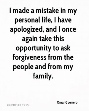 ... opportunity to ask forgiveness from the people and from my family