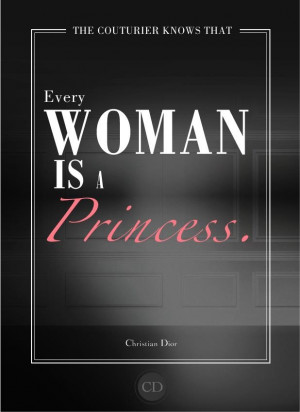 Every Woman is a Princess - Christian Dior