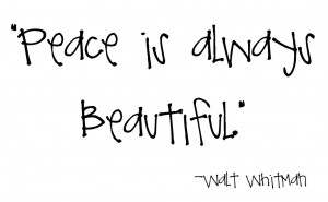 ... beautiful. Walt Whitman #peace #quote #taolife #transcendentalists