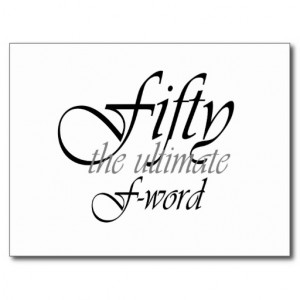 50th_birthday_gifts_fifty_the_ultimate_f_word_postcard ...