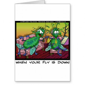 When Ur Fly Is down Funny Psychiatry Gifts & Tees Greeting Cards