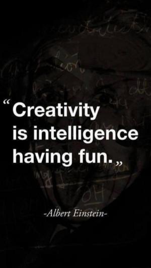 Creativity quotes, deep, best, sayings, having fun
