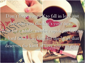 Don't Force Yourself to Fall in Love