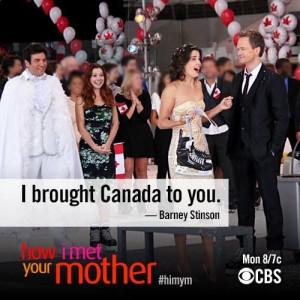 HIMYM Barney brining Canada to Robin :)