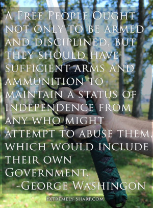 ... their own government. - George Washington    Inspirational quotes